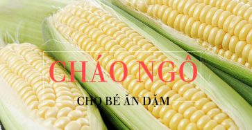Cach nau chao ngo cho be an dam